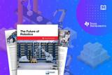 <font color='red'>贸</font><font color='red'>泽</font><font color='red'>电子</font>与Texas Instruments联手探索下一代机器人