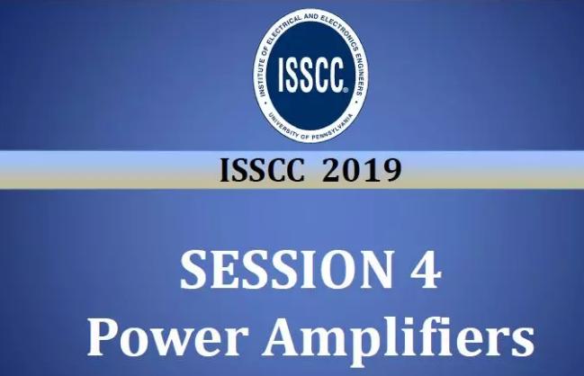 技术文章—ISSCC 2019论文解析:功率放大器篇